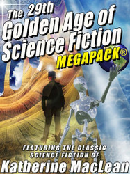 The 29th Golden Age of Science Fiction MEGAPACK®: Katherine MacLean (Epub/Kindle/pdf)