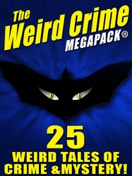 The Weird Crime MEGAPACK®: (epub/Kindle/pdf)