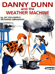 04. Danny Dunn and the Weather Machine, by Jay Williams & Raymond Abrashkin (epub/Mobi/pdf)