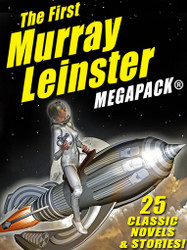The First Murray Leinster MEGAPACK®, by Murray Leinster (epub/Kindle/pdf)