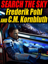 Search the Sky, by Frederik Pohl and C.M. Kornbluth (Paperback)