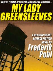 My Lady Greensleeves, by Frederik Pohl  (Paperback)