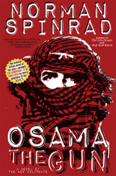 Osama the Gun, by Norman Spinrad (hardcover)
