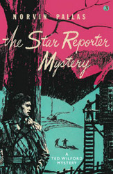 03. The Star Reporter Mystery: A Ted Wilford Mystery, by Norvin Pallas (paperback)