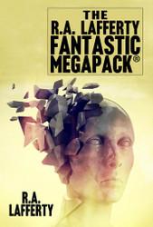 The R.A. Lafferty Fantastic MEGAPACK, by R.A. Lafferty (paperback)