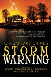 Chesapeake Crimes:  Storm Warning, ed. by Donna Andrews, Barb Goffman, and Marcia Talley (Paperback)
