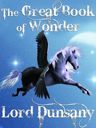 The Great Book of Wonder, by Lord Dunsany (Paperback)