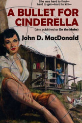 A Bullet for Cinderella (also published as On the Make), by John D. MacDonald (Paperback)