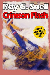 Crimson Flash (Boys Mystery Series, Book 4), by Roy J. Snell (Paperback)