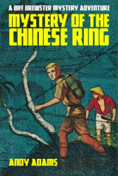 Mystery of the Chinese Ring: A Biff Brewster Mystery Adventure, by Andy Adams (Paperback)