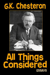 All Things Considered: Essays, by G.K. Chesterton (Paperback)