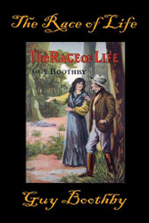 The Race of Life, by Guy Boothby (Paperback)