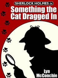 Sherlock Holmes in Something the Cat Dragged In, by Lyn McConchie (ePub/Kindle)