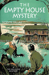 05. The Empty House Mystery: A Ted Wilford Mystery, by Norvin Pallas (paperback)