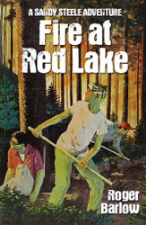 4. Fire at Red Lake (A Sandy Steele Adventure), by Roger Barlow (paperback)