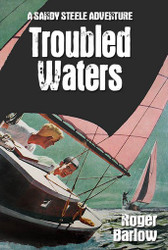 6. Troubled Waters (A Sandy Steele Adventure), by Roger Barlow (paperback)