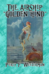 "The Airship ""Golden Hind"", by Percy F. Westerman (Paperback)"
