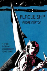 Plague Ship: A Dane Thorson Solar Queen Adventure, by Andre Norton (Paperback)