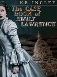 The Case Book of Emily Lawrence, by KB Inglee (epub/Kindle/pdf)