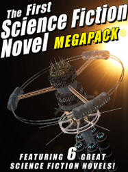 The First Science Fiction Novel MEGAPACK® (epub/Kindle/pdf)