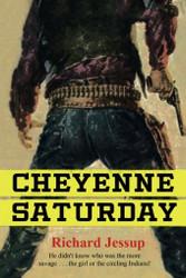 Cheyenne Saturday, by Richard Jessup (Paperback)