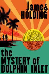The Mystery of Dolphin Inlet, by James Holding (Paperback)