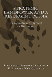 Strategic Landpower and a Resurgent Russia: An Operational Approach to Deterrence (Paperback)