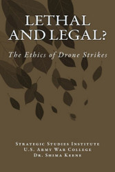 Lethal and Legal? The Ethics of Drone Strikes, by Dr. Shima Keene (Paperback)