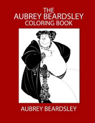 The Aubrey Beardsley Coloring Book (Paperback)