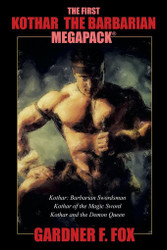 The First Kothar the Barbarian MEGAPACK®: 3 Sword and Sorcery Novels, by Gardner F. Fox (Paperback)