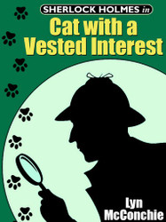 Sherlock Holmes in Cat With A Vested Interest, by Lyn McConchie (epub/Kindle/pdf)