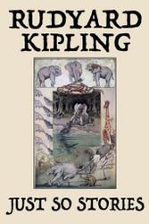 Just So Stories, by Rudyard Kipling (Case Laminate Hardcover)