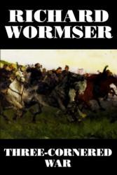Three-Cornered War, by Richard Wormser (Paperback)
