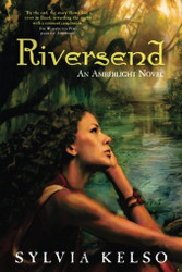 Riversend: An Amberlight Novel, by Sylvia Kelso (paperback)