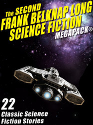 The Second Frank Belknap Long Science Fiction MEGAPACK®: 22 Classic Stories (epub/Kindle/pdf)
