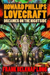 Howard Phillips Lovecraft: Dreamer on the Nightside, by Frank Belknap Long (Paperback)