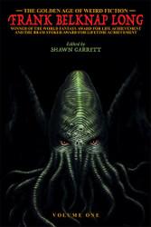 The Golden Age of Weird Fiction: Frank Belknap Long (Vol. 1) (Paperback)
