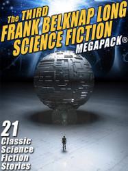 The 3rd Frank Belknap Long Science Fiction MEGAPACK®: 21 Classic Stories (epub/Kindle/pdf)