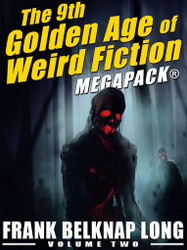 The 9th Golden Age of Weird Fiction MEGAPACK®: Frank Belknap Long (Vol. 2) (epub/Kindle/pdf)