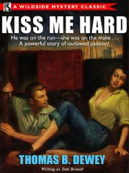 Kiss Me Hard, by Thomas B. Dewey (Paperback)