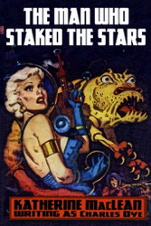 The Man Who Staked the Stars, by Katherine MacLean (Paperback)