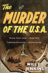 The Murder of the U.S.A., by Will F. Jenkins (Murray Leinster) (Paperback)