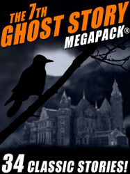 The 7th Ghost Story MEGAPACK® (Epub/Kindle/pdf)