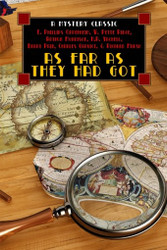 As Far as They Had Got, by E. Phillips Oppenheim, W. Pette Ridge, Arthur Morrison, H.A. Vachell, Barry Pain, Charles Garvice, and Richard Marsh  (paperback)