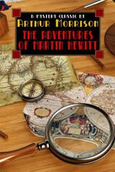 Adventures of Martin Hewitt, by Arthur Morrison (Paperback)