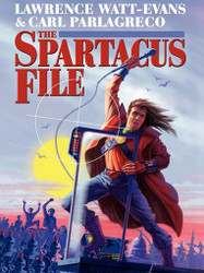 The Spartacus File, by Lawrence Watt-Evans & Carl Parlagreco (epub/Kindle/pdf)