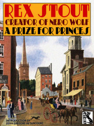 A Prize for Princes, by Rex Stout (epub/Kindle/pdf)