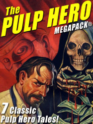 The Pulp Hero MEGAPACK® (epub/Kindle/pdf)