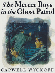 The Mercer Boys in the Ghost Patrol, by Capwell Wyckoff (ebook)