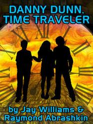 08. Danny Dunn, Time Traveler, by Jay Williams & Raymond Abrashkin (epub/Mobi/pdf)